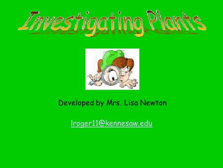 Developed by Mrs. Lisa Newton