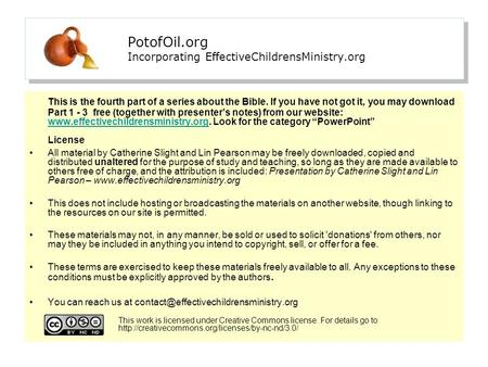 PotofOil.org Incorporating EffectiveChildrensMinistry.org This is the fourth part of a series about the Bible. If you have not got it, you may download.