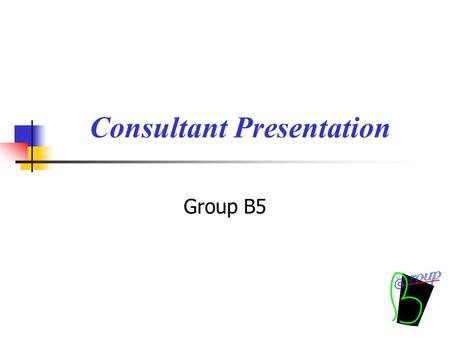 Consultant Presentation Group B5. Presentation Outline Introduction How to design by Group A5 Future Data Structure Interface Future Conclusion.