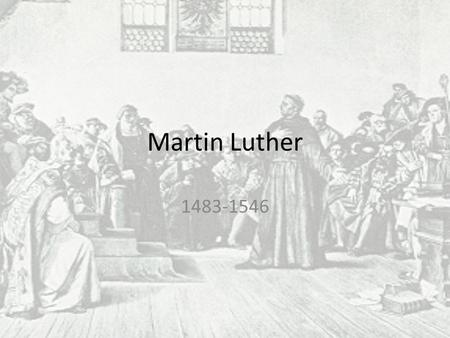 Martin Luther 1483-1546. Background Augustinian monk Taught at the University of Wittenberg in Saxony.