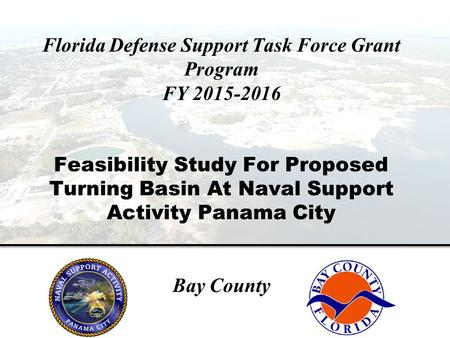 Supply Hazmat 4-09 Florida Defense Support Task Force Grant Program FY 2015-2016 Feasibility Study For Proposed Turning Basin At Naval Support Activity.