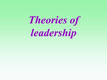 "Theories of leadership. ""Trust men and they will be true to you; treat them greatly and they will show themselves to be great."" Ralph Waldo Emerson."
