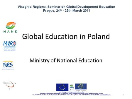 Visegrad Regional Seminar on Global Development Education Prague, 24 th - 25th March 2011 1 Global Education in Poland Ministry of National Education.