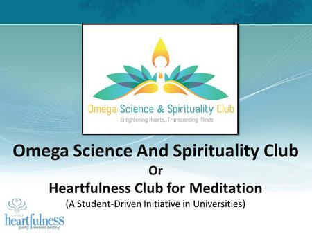 Omega Science And Spirituality Club Heartfulness Club for Meditation