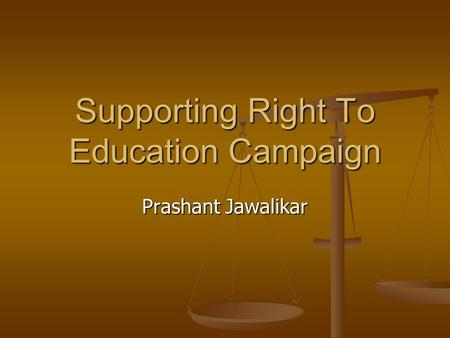 Supporting Right To Education Campaign Prashant Jawalikar.