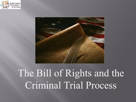 The Bill of Rights and the Criminal Trial Process.