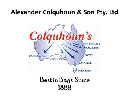 Alexander Colquhoun & Son Pty. Ltd Best in Bags Since 1888.
