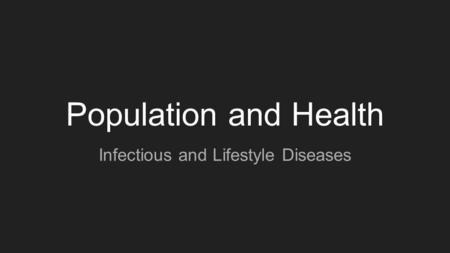 Population and Health Infectious and Lifestyle Diseases.