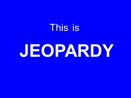 This JEOPARDY is 100 200 300 400 500 Cell Theory Plasma Membrane Cell Types Diffusion Osmosis Organelles FJ.