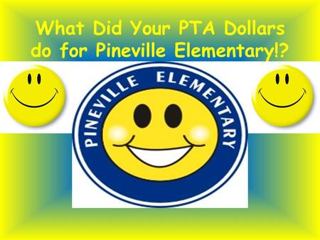 What Did Your PTA Dollars do for Pineville Elementary!?