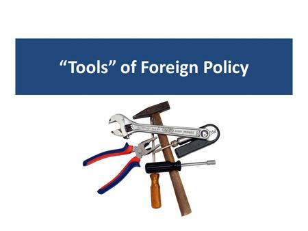 """Tools"" of Foreign Policy"