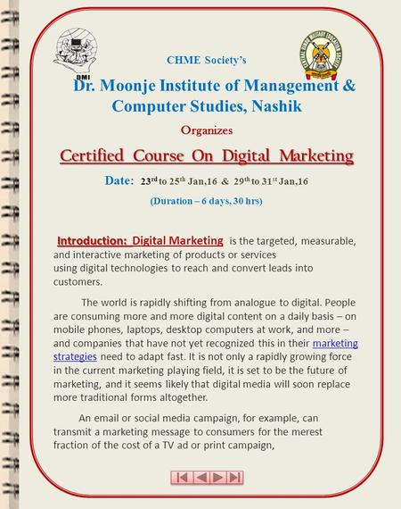 CHME Society's Dr. Moonje Institute of Management & Computer Studies, Nashik Organizes Certified Course On Digital Marketing Date: 23 rd to 25 th Jan,16.