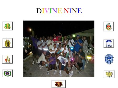 DIVINE NINEDIVINE NINE. DIVINE NINEDIVINE NINE WHAT IS DIVINE NINE? The National Pan-Hellenic Council, Inc. (NPHC) is an umbrella organization for nine.