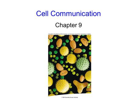 Cell Communication Chapter 9. 2 Cell Communication Communication between cells requires: ligand: the signaling molecule receptor protein: the molecule.