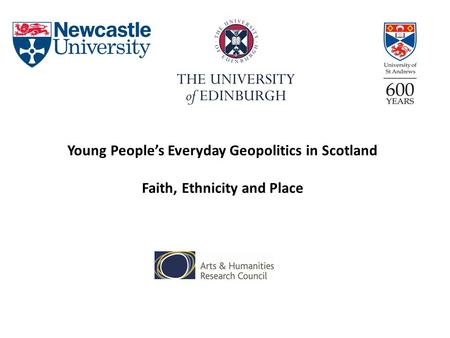 Young People's Everyday Geopolitics in Scotland Faith, Ethnicity and Place.