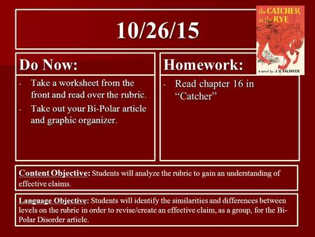 "10/26/15 Do Now: Homework: Read chapter 16 in ""Catcher"""