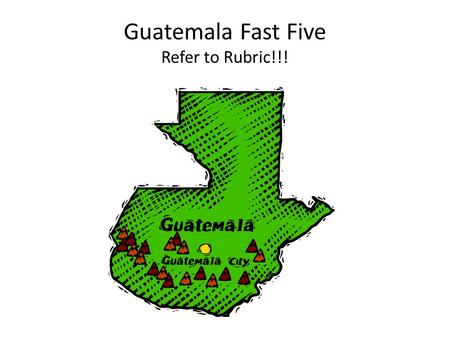 Guatemala Fast Five Refer to Rubric!!!. This 'chapin,' or Guatemalan, is working. What is his job and where does he regularly live? Refer to grading rubric!!!