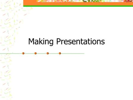 Making Presentations. Before We Present Preparation Clarify your topic by asking for more information – understand what you have to answer Rubric – answer: