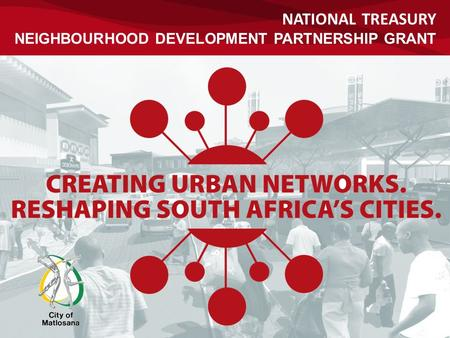 NATIONAL TREASURY NEIGHBOURHOOD DEVELOPMENT PARTNERSHIP GRANT.