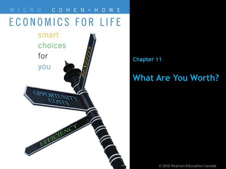 © 2010 Pearson Education CanadaChapter 11 - 1 Chapter 11 What Are You Worth? © 2010 Pearson Education Canada.