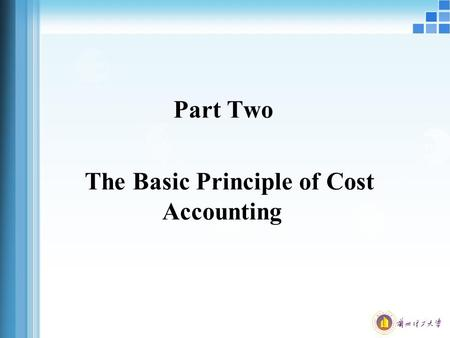 Part Two The Basic Principle of Cost Accounting. Argument and discussion How do the resources flow in a typical firm? What is the differences among expenditure,