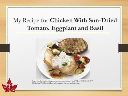My Recipe for Chicken With Sun-Dried Tomato, Eggplant and Basil  NMChickenWithSundriedTom_s3x4.jpg.rend.sni12col.landscape.jpeg.