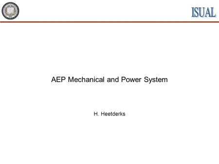 AEP Mechanical and Power System H. Heetderks. CDR July, 2001NCKU UCB Tohoku AEP Mechanical and Power System H. Heetderks 2 AEP Mechanical Design System.