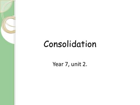 Consolidation Year 7, unit 2.. A.B., p24, ex 1, part 1). Word building NounNoun (person)AdjectiveVerb spelling workworker speaker learner written to spell.