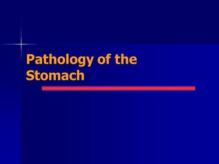 Pathology of the Stomach. Objectives and aim To learn the congenital disorders of the stomach To learn the congenital disorders of the stomach To learn.