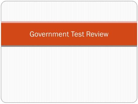 Government Test Review. To say no to a bill A. citizens B. veto C. Supreme Court D.Constitution.