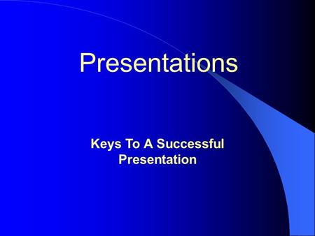 Presentations Keys To A Successful Presentation. Summary Introduction Preparation Equipment Structure Delivery.