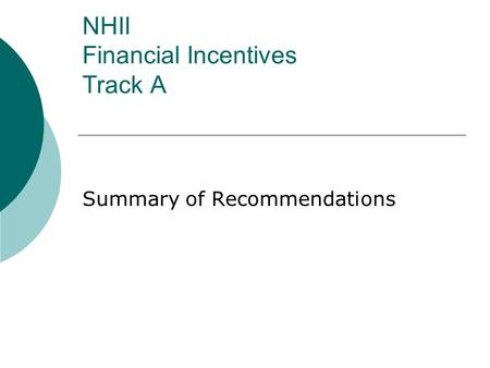 NHII Financial Incentives Track A Summary of Recommendations.