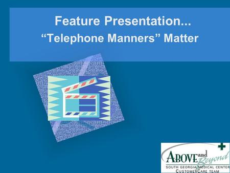 "Feature Presentation... ""Telephone Manners"" Matter."