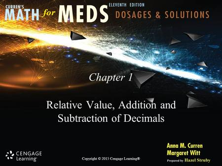 Copyright © 2015 Cengage Learning® Chapter 1 Relative Value, Addition and Subtraction of Decimals.