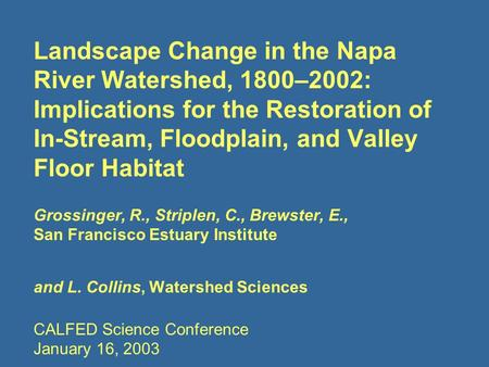 Landscape Change in the Napa River Watershed, 1800–2002: Implications for the Restoration of In-Stream, Floodplain, and Valley Floor Habitat Grossinger,