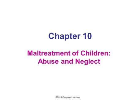Maltreatment of Children: Abuse and Neglect