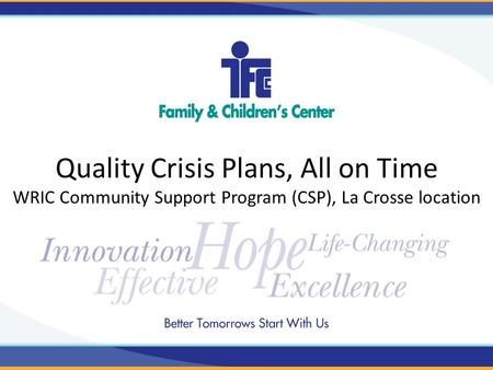 Quality Crisis Plans, All on Time WRIC Community Support Program (CSP), La Crosse location.