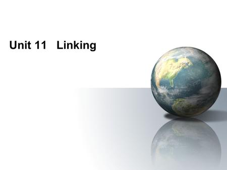 Unit 11 Linking. What is liaison ? If we want to speak English fluently, we must try to avoid pronouncing each word as if it were isolated. We must try.