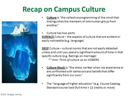 "Recap on Campus Culture Culture is Culture is ""the collective programming of the mind that distinguishes the members of one human group from another."""