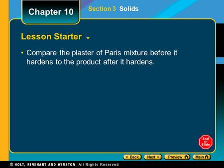 Lesson Starter Compare the plaster of Paris mixture before it hardens to the product after it hardens. Section 3 Solids Chapter 10.