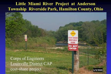 Little Miami River Project at Anderson Township Riverside Park, Hamilton County, Ohio Corps of Engineers Louisville District CAP cost-share project.