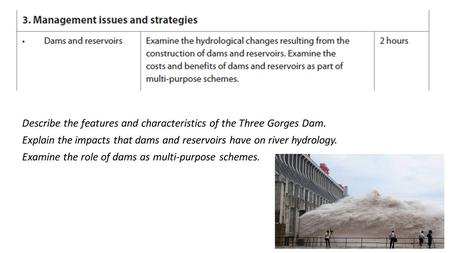 Describe the features and characteristics of the Three Gorges Dam.