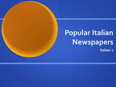 Popular Italian Newspapers Italian 2. Fate Adesso Translate Translate.