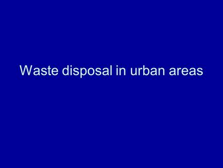 Waste disposal in urban areas. Did you know? In the UK each year ink cartridges alone account for landfill the size of an aircraft carrier.