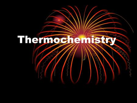 Thermochemistry. Thermochemistry is the study of heat changes that occur during chemical reactions. Heat (q) - energy that is transferred from one object.