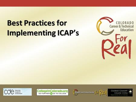 Best Practices for Implementing ICAP's. ICAP Awareness, Understanding, Movement Where are you?! 1: Completely unsure of what to do and a bit fearful 5:
