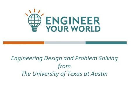 Engineering Design and Problem Solving from The University of Texas at Austin.
