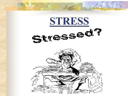 STRESS. Stress Hans Selye developed the concept of stress as the nonspecific response of the body to demands made on it.