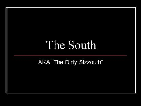 "The South AKA ""The Dirty Sizzouth"". F.O.A. (Bellwork) Which of the following is an example of a primary source? A) Photocopy of the Constitution B) Audio-recording."