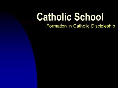 Catholic School Formation in Catholic Discipleship.